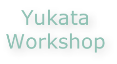 Yukata  Workshop
