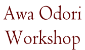 Awa Odori  Workshop